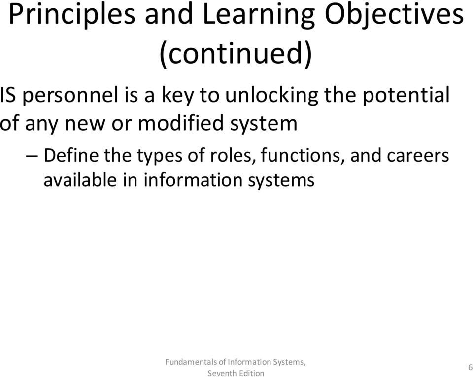 new or modified system Define the types of roles,