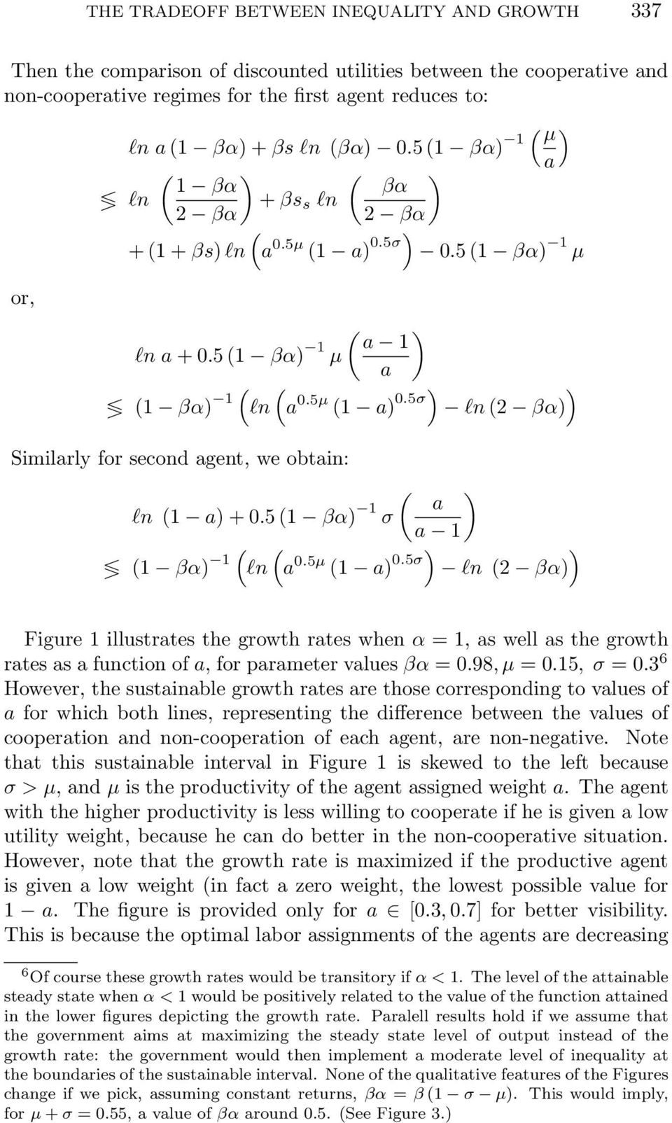 5 1 0.5σ ln 2 βα Figure 1 illustrtes the growth rtes when α = 1, s well s the growth rtes s function of, for prmeter vlues βα = 0.98, = 0.15, σ = 0.
