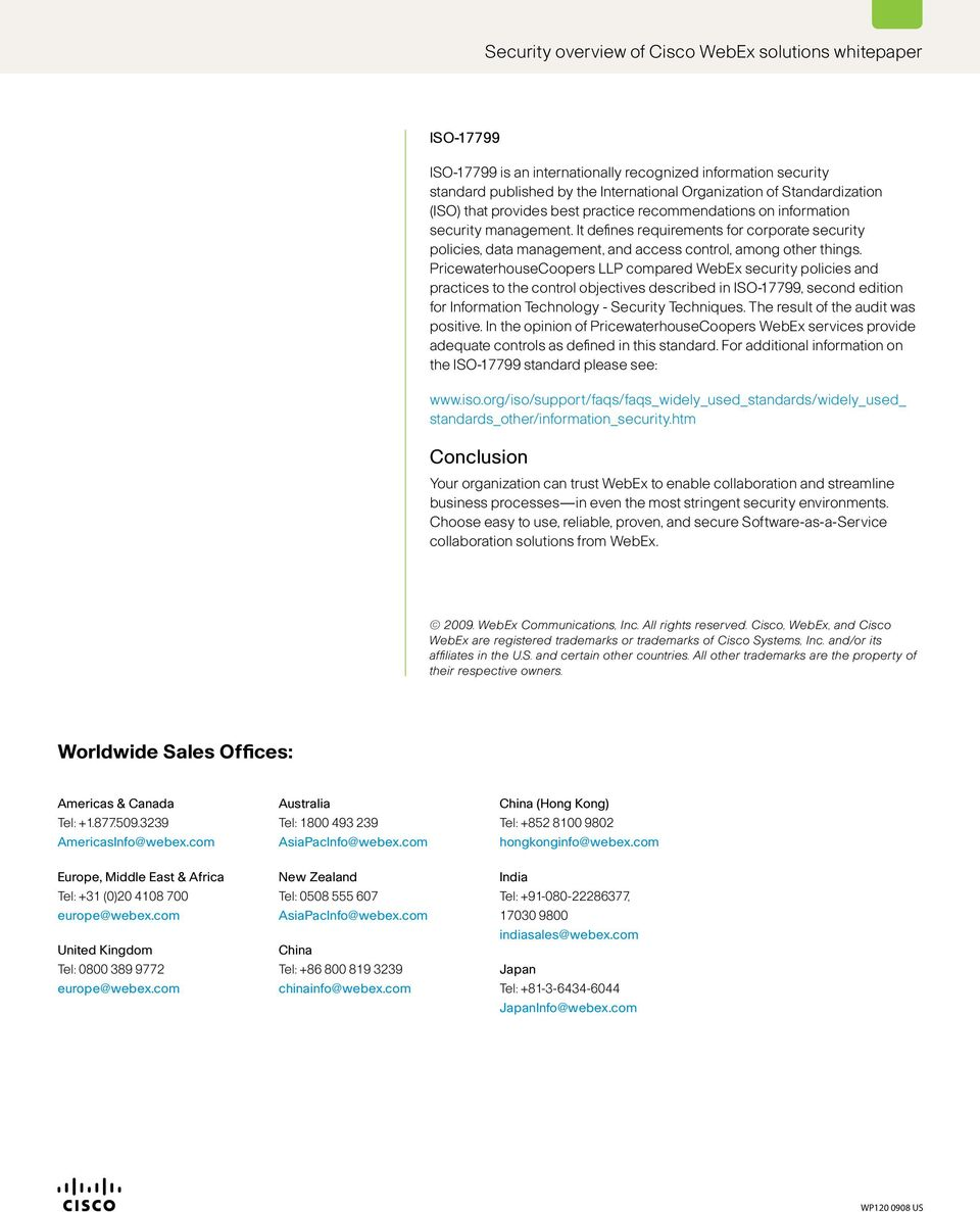 PricewaterhouseCoopers LLP compared WebEx security policies and practices to the control objectives described in ISO-17799, second edition for Information Technology - Security Techniques.