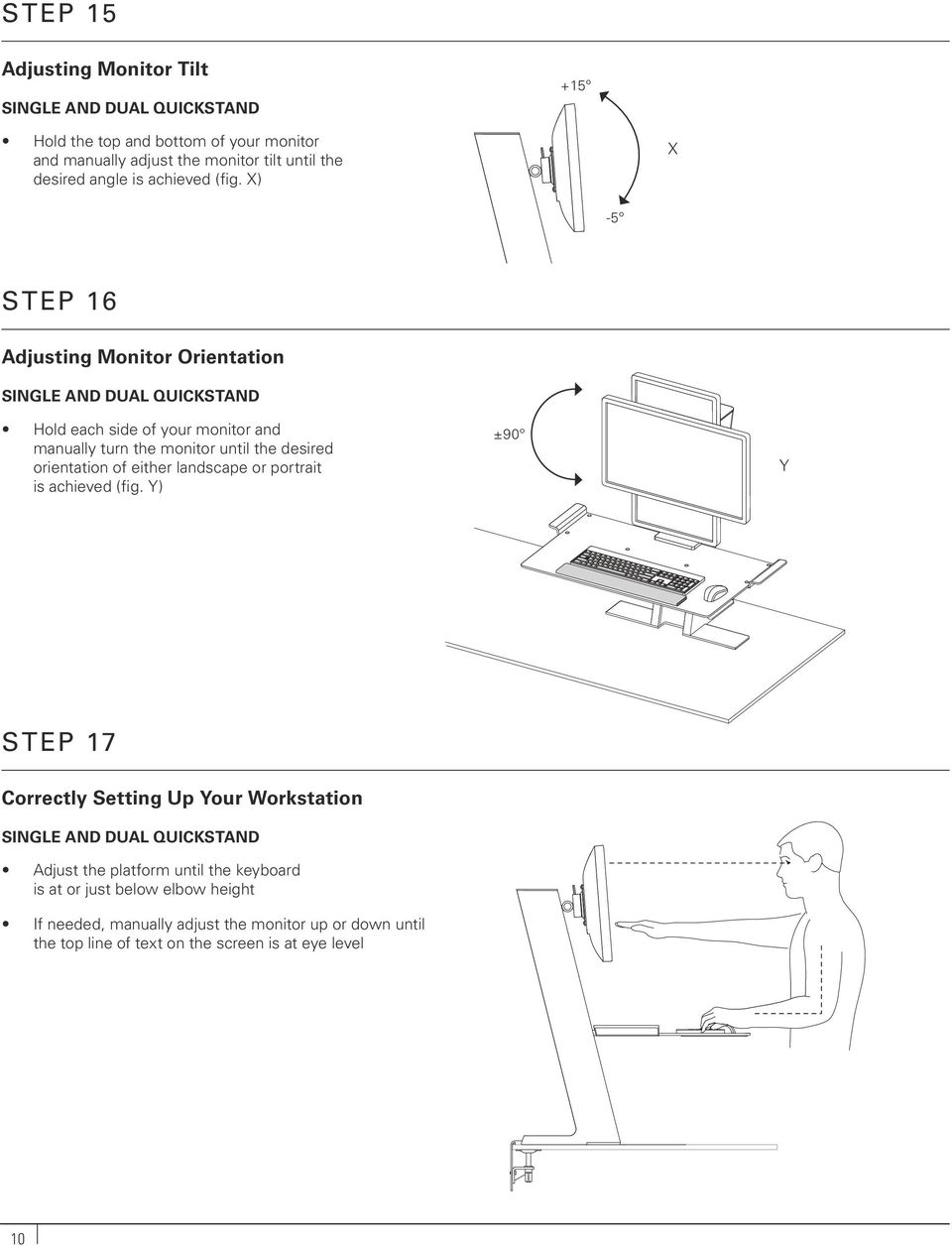 X) X -5º STEP 16 Adjusting Monitor Orientation SINGLE AND DUAL QUICKSTAND Hold each side of your monitor and manually turn the monitor until the desired orientation