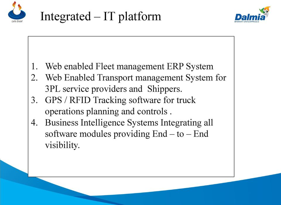 3. GPS / RFID Tracking software for truck operations planning and controls. 4.