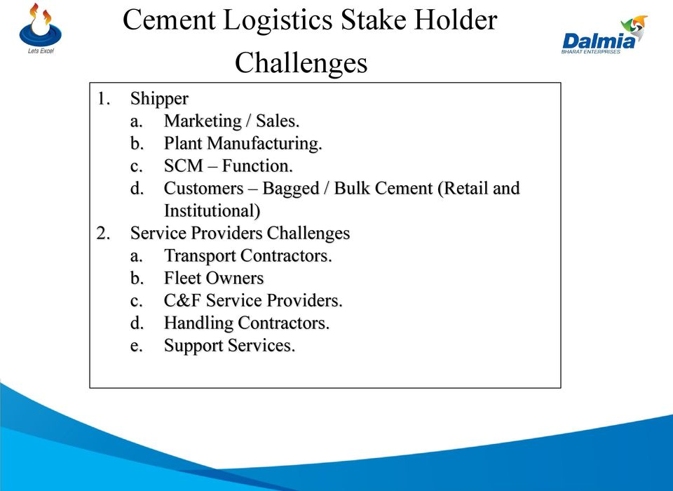 Customers Bagged / Bulk Cement (Retail and Institutional) 2.