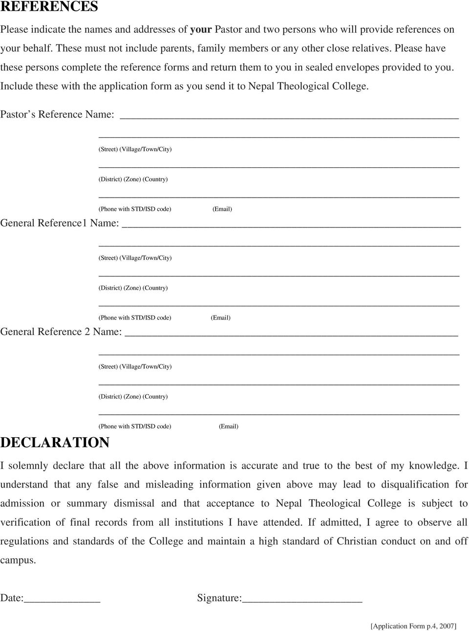 Include these with the application form as you send it to Nepal Theological College.