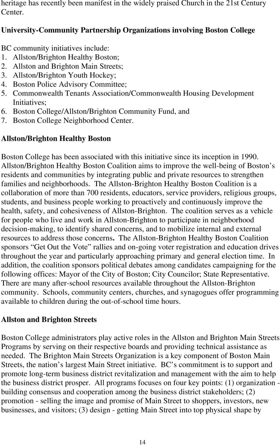 Allston/Brighton Youth Hockey; 4. Boston Police Advisory Committee; 5. Commonwealth Tenants Association/Commonwealth Housing Development Initiatives; 6.
