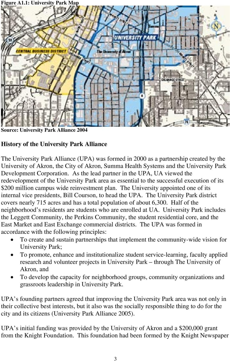 of Akron, the City of Akron, Summa Health Systems and the University Park Development Corporation.