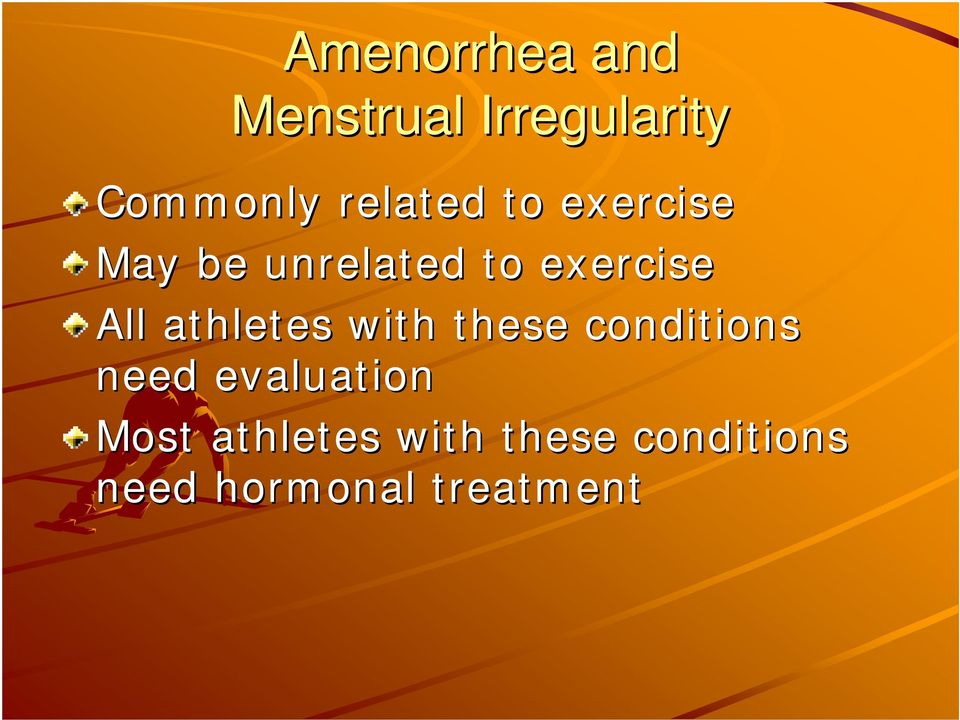 All athletes with these conditions need evaluation