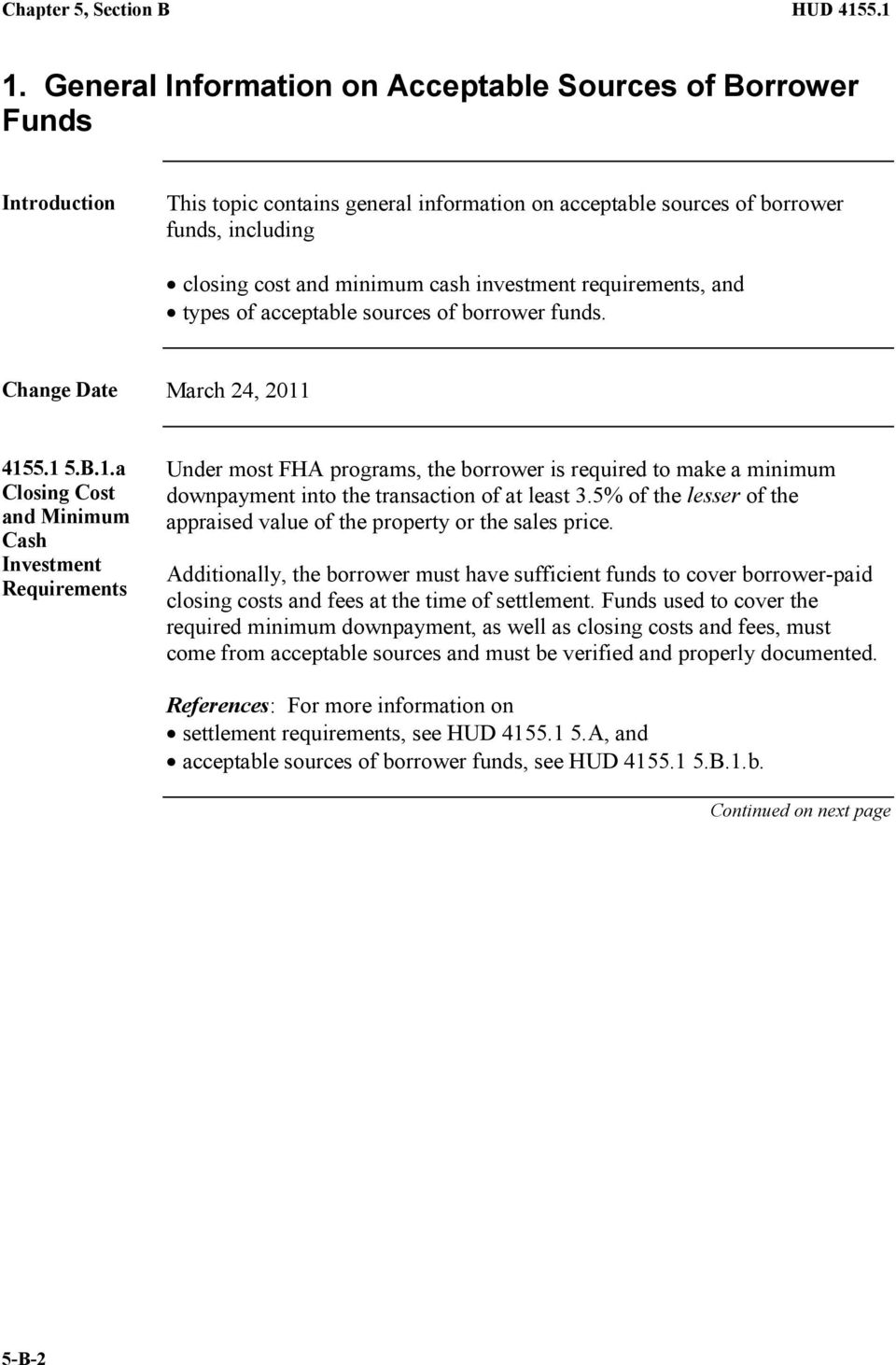investment requirements, and types of acceptable sources of borrower funds. Change Date March 24, 2011