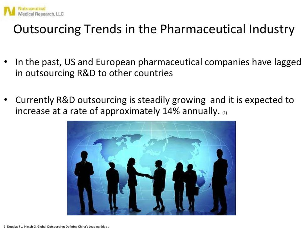 R&D outsourcing is steadily growing and it is expected to increase at a rate of