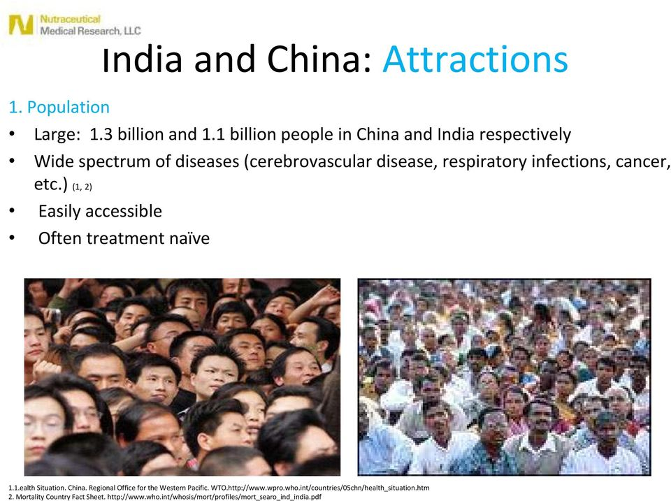infections, cancer, etc.) (1, 2) Easily accessible Often treatment naïve 1.1.ealth Situation. China.
