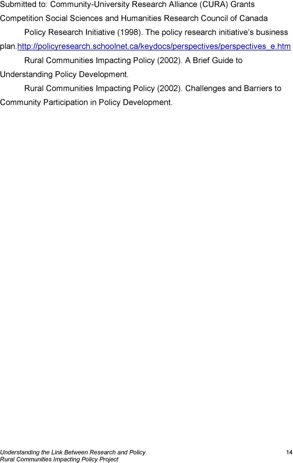 ca/keydocs/perspectives/perspectives_e.htm Rural Communities Impacting Policy (2002).