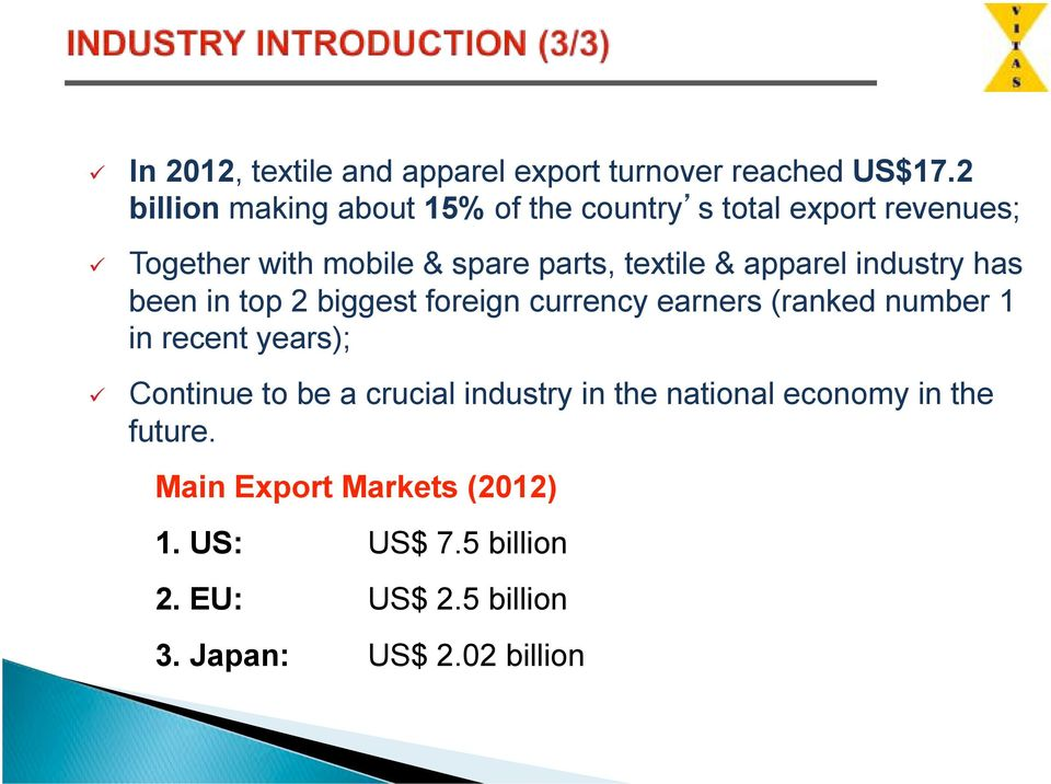 apparel industry has been in top 2 biggest foreign currency earners (ranked number 1 in recent years); # Continue