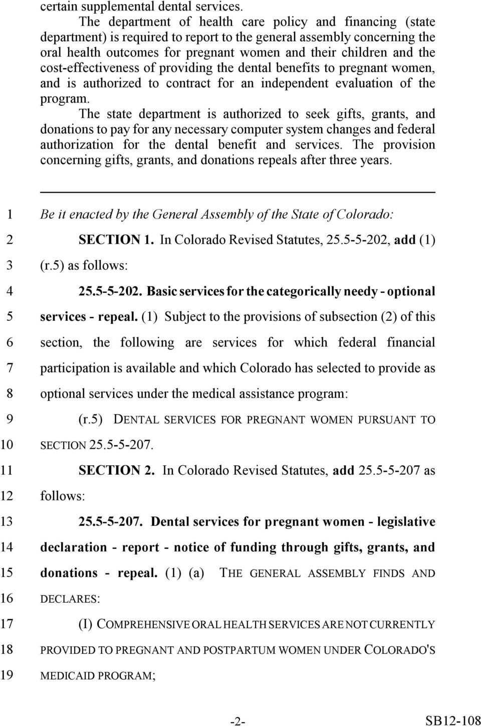 cost-effectiveness of providing the dental benefits to pregnant women, and is authorized to contract for an independent evaluation of the program.