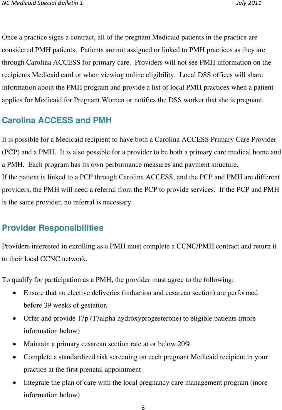 Providers will not see PMH information on the recipients Medicaid card or when viewing online eligibility.
