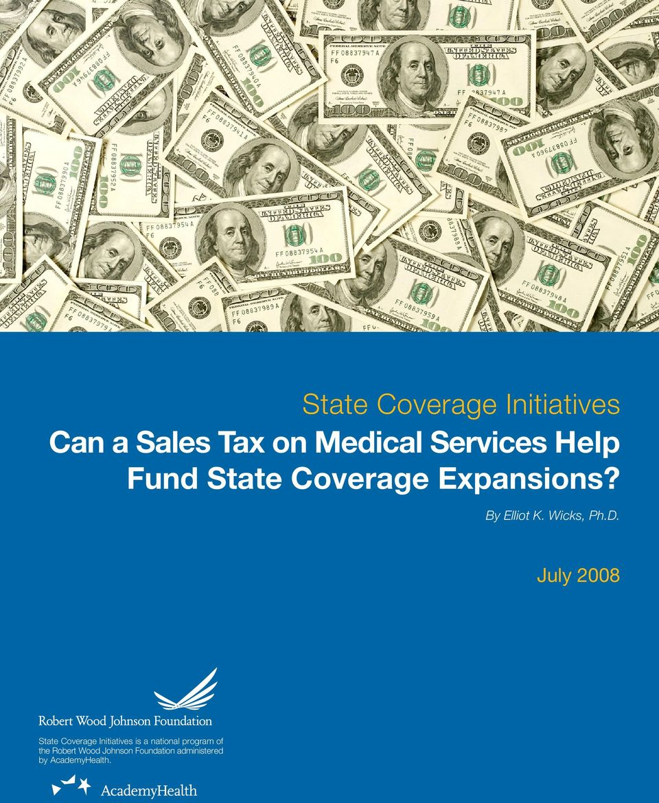 July 2008 State Coverage Initiatives is a national program of