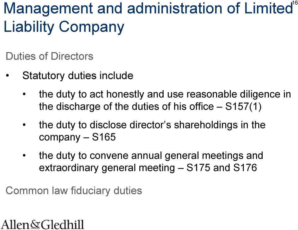office S157(1) the duty to disclose director s shareholdings in the company S165 the duty to