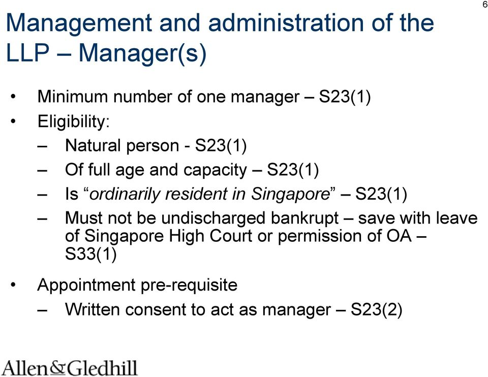 in Singapore S23(1) Must not be undischarged bankrupt save with leave of Singapore High