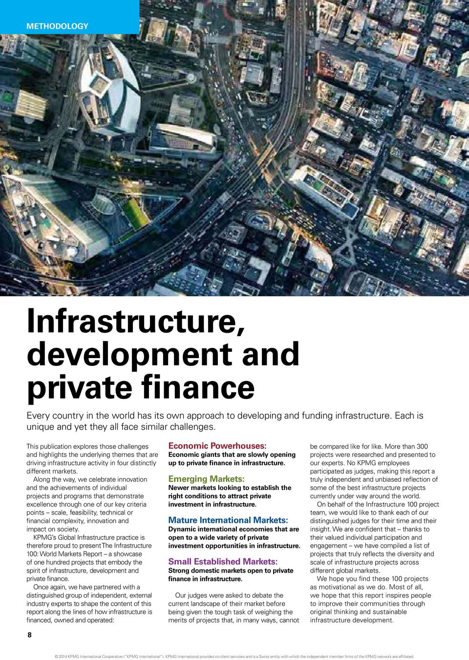 This publication explores those challenges and highlights the underlying themes that are driving infrastructure activity in four distinctly different markets.