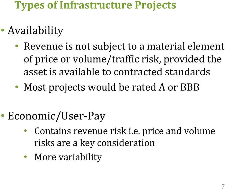 to contracted standards Most projects would be rated A or BBB Economic/User-Pay
