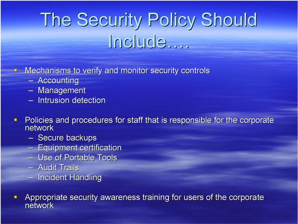 Policies and procedures for staff that is responsible for the corporate network Secure