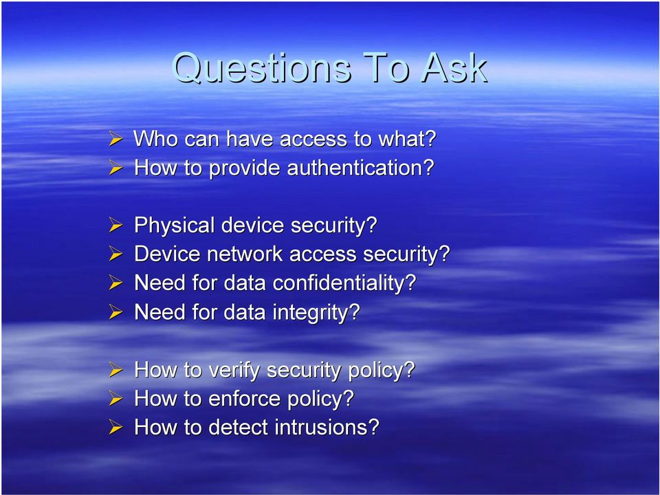 Device network access security? Need for data confidentiality?