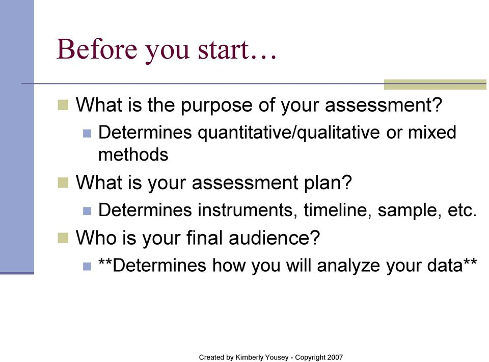 your assessment plan?
