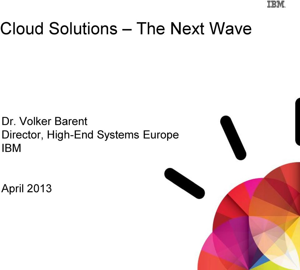 Systems Europe IBM April 2013 1 2004,