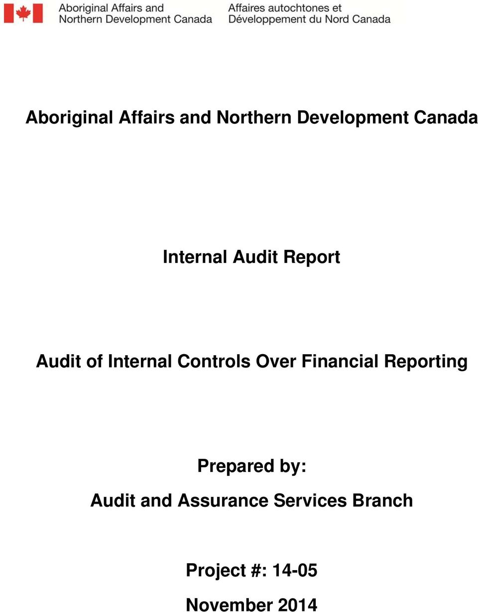 Over Financial Reporting Prepared by: Audit and