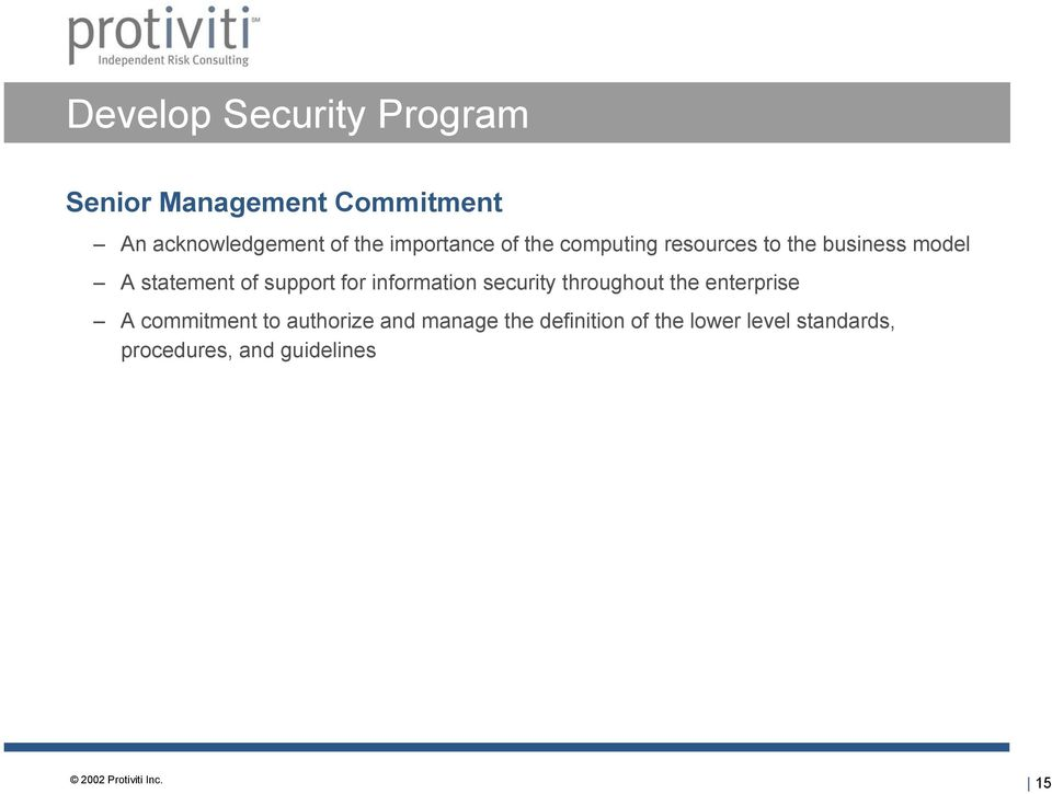 support for information security throughout the enterprise A commitment to