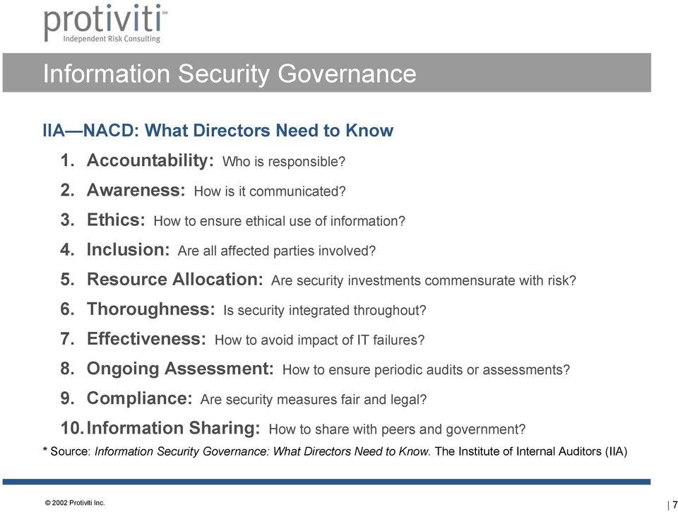 Thoroughness: Is security integrated throughout? 7. Effectiveness: How to avoid impact of IT failures? 8. Ongoing Assessment: How to ensure periodic audits or assessments? 9.