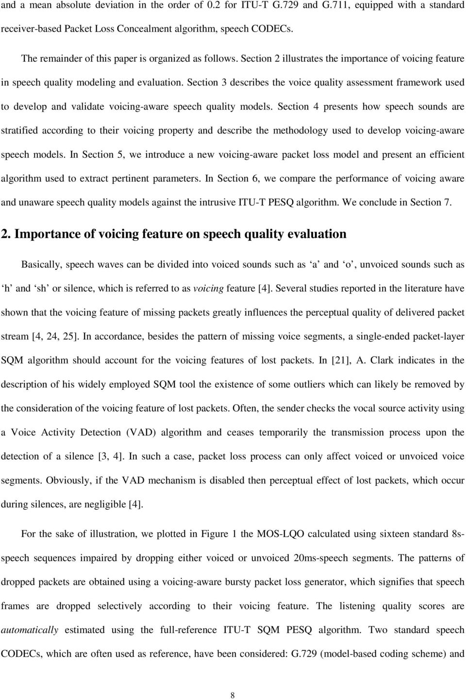 Section 3 describes the voice quality assessment framework used to develop and validate voicing-aware speech quality models.
