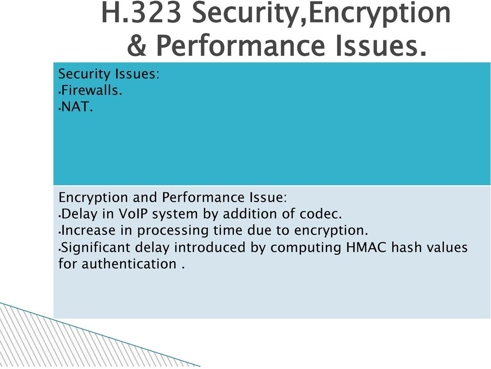 Encryption and Performance Issue: Delay in VoIP system by addition of