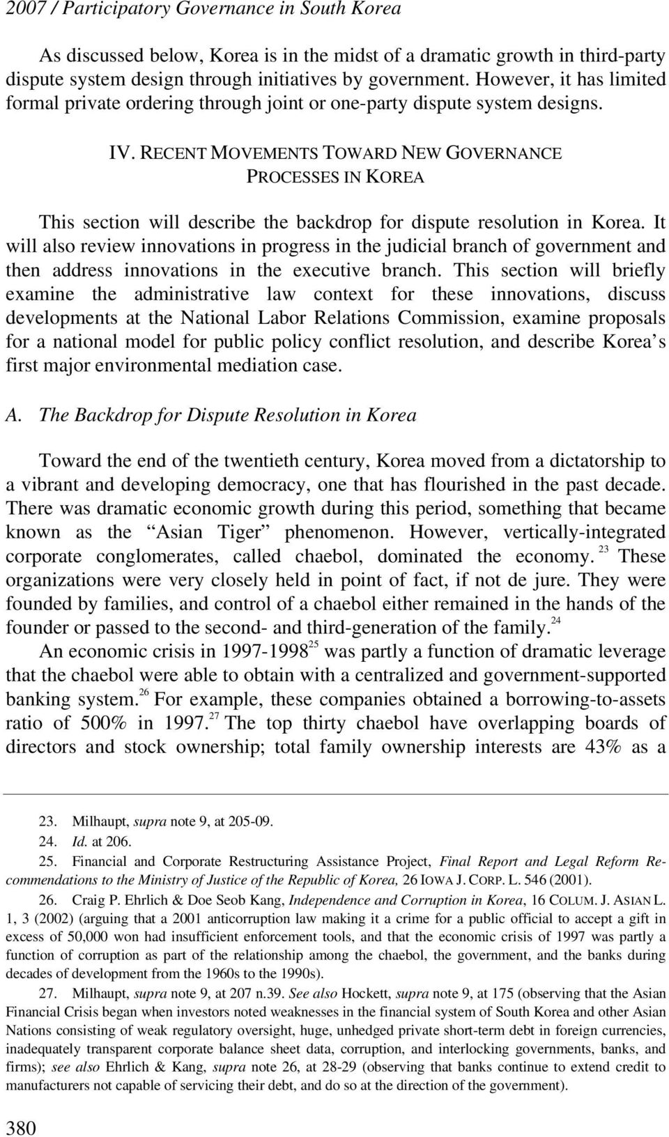 RECENT MOVEMENTS TOWARD NEW GOVERNANCE PROCESSES IN KOREA This section will describe the backdrop for dispute resolution in Korea.