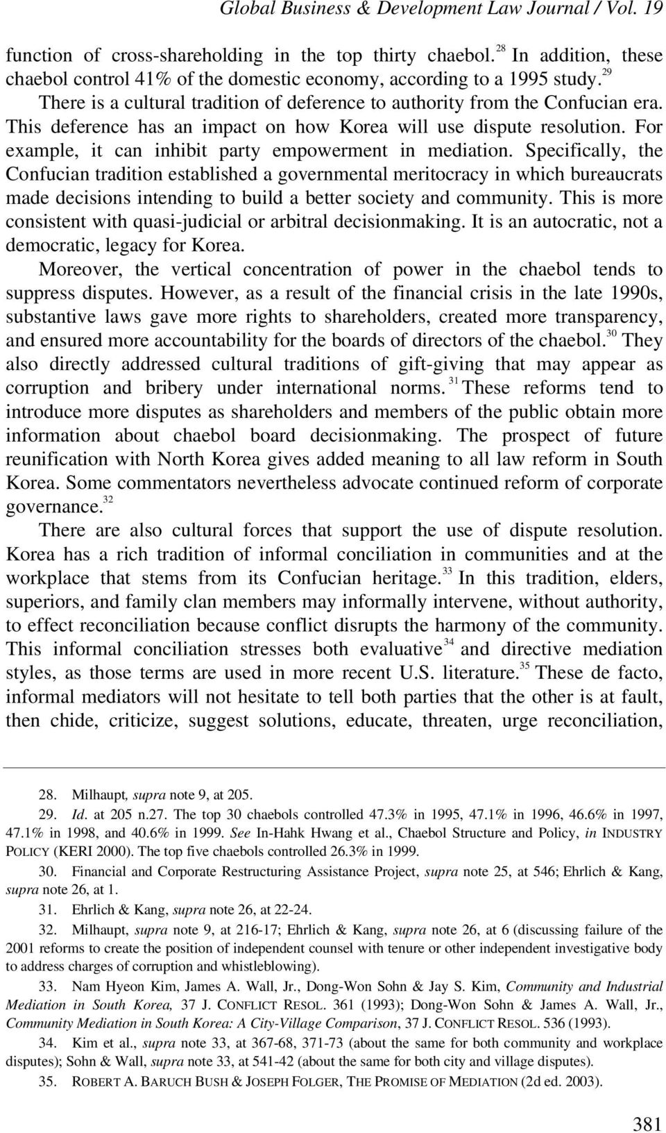 This deference has an impact on how Korea will use dispute resolution. For example, it can inhibit party empowerment in mediation.