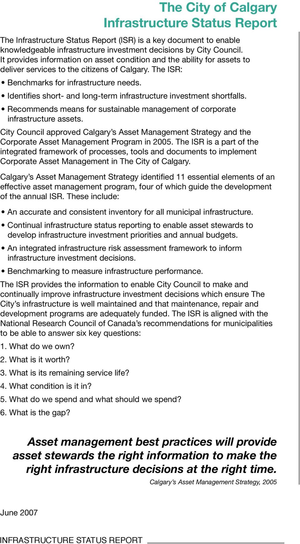 Identifies short- and long-term infrastructure investment shortfalls. Recommends means for sustainable management of corporate infrastructure assets.