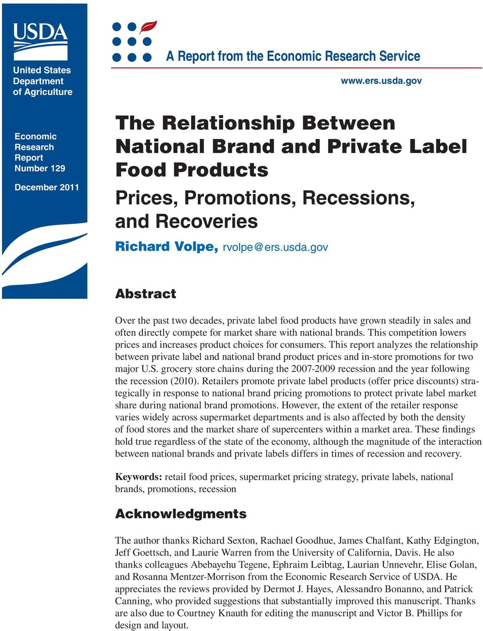 gov Abstract Over the past two decades, private label food products have grown steadily in sales and often directly compete for market share with national brands.