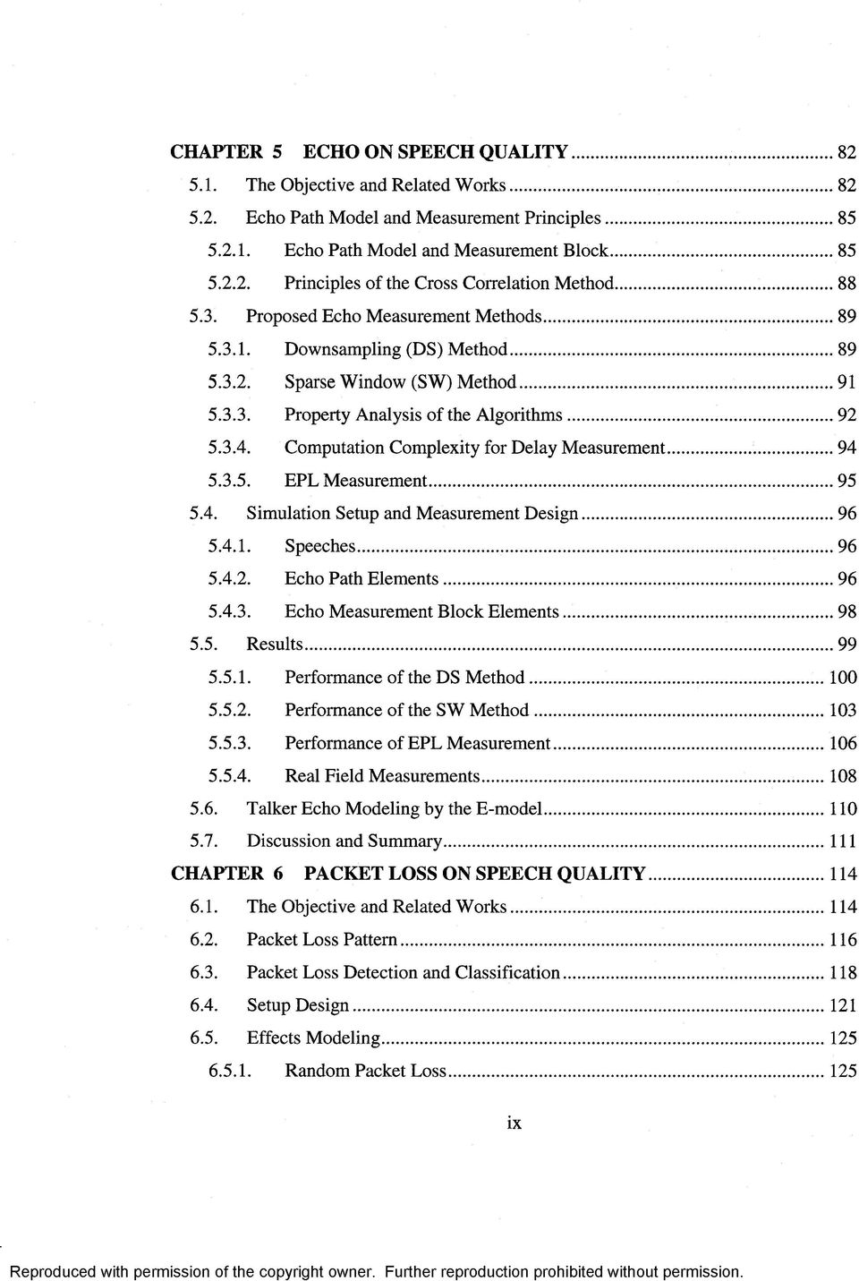 Computation Complexity for Delay Measurement... 94 5.3.5. EPL Measurement... 95 5.4. Simulation Setup and Measurement Design... 96 5.4.1. Speeches...96 5.4.2. Echo Path Elem ents... 96 5.4.3. Echo Measurement Block Elements.