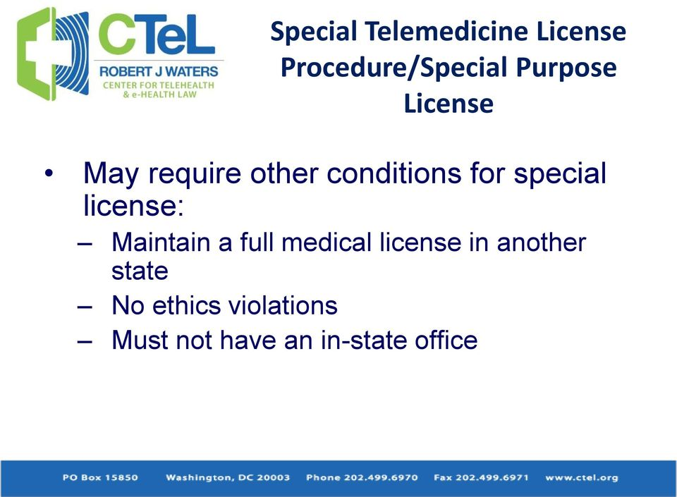 special license: Maintain a full medical license in