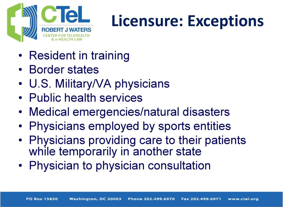 disasters Physicians employed by sports entities Physicians providing care