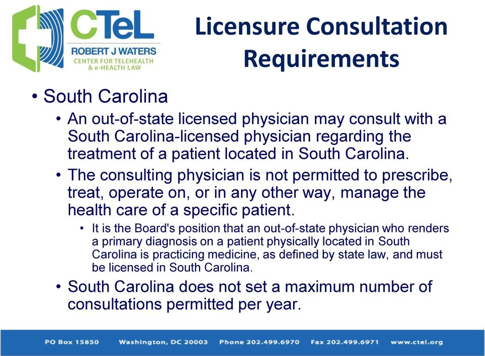 The consulting physician is not permitted to prescribe, treat, operate on, or in any other way, manage the health care of a specific patient.