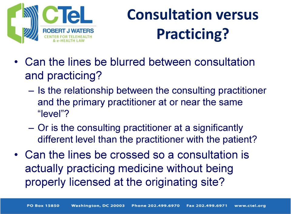 Or is the consulting practitioner at a significantly different level than the practitioner with the patient?