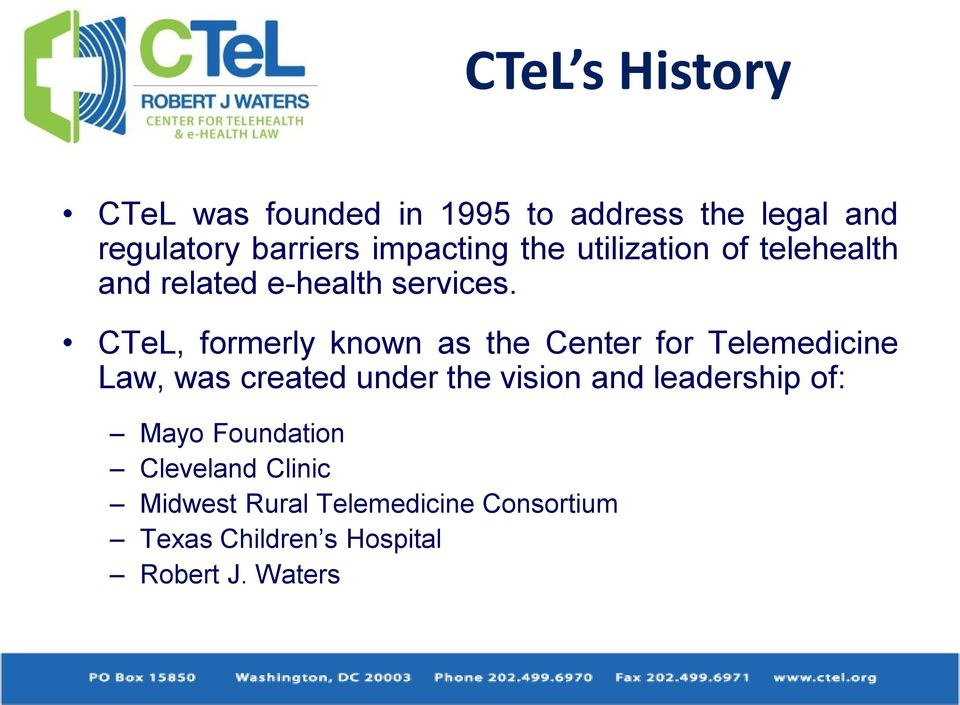 CTeL, formerly known as the Center for Telemedicine Law, was created under the vision and