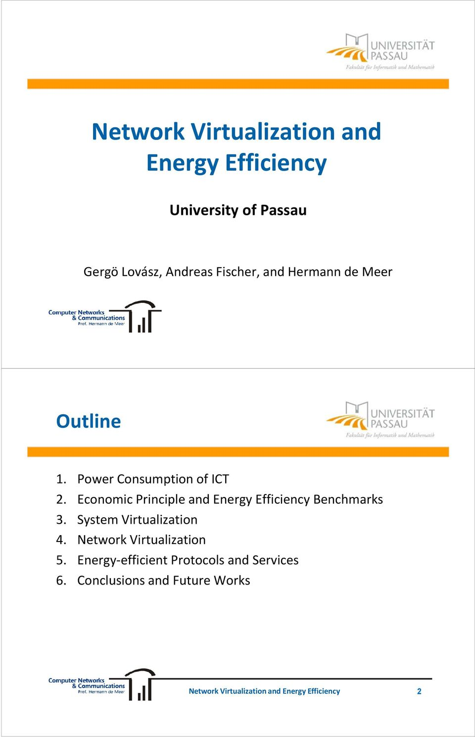 Economic Principle and Energy Efficiency Benchmarks 3. System Virtualization 4.