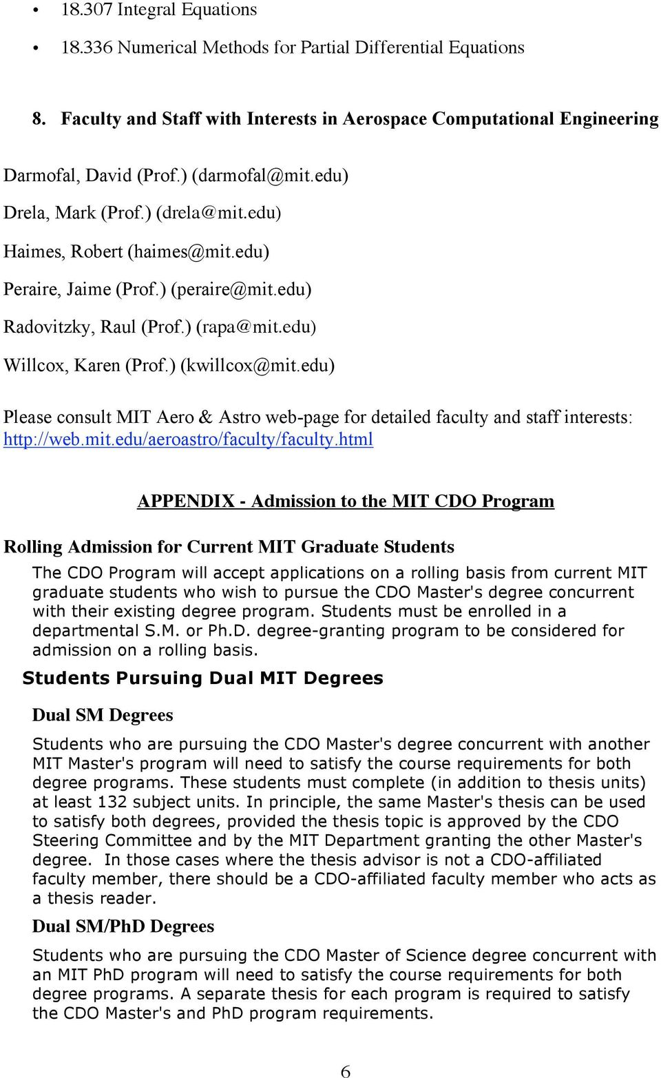 edu) Please consult MIT Aero & Astro web-page for detailed faculty and staff interests: http://web.mit.edu/aeroastro/faculty/faculty.
