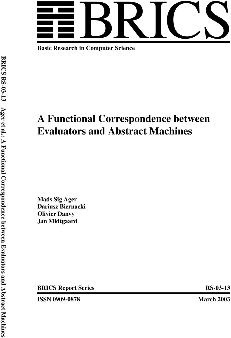 Functional Correspondence between Evaluators and Abstract Machines Mads Sig Ager