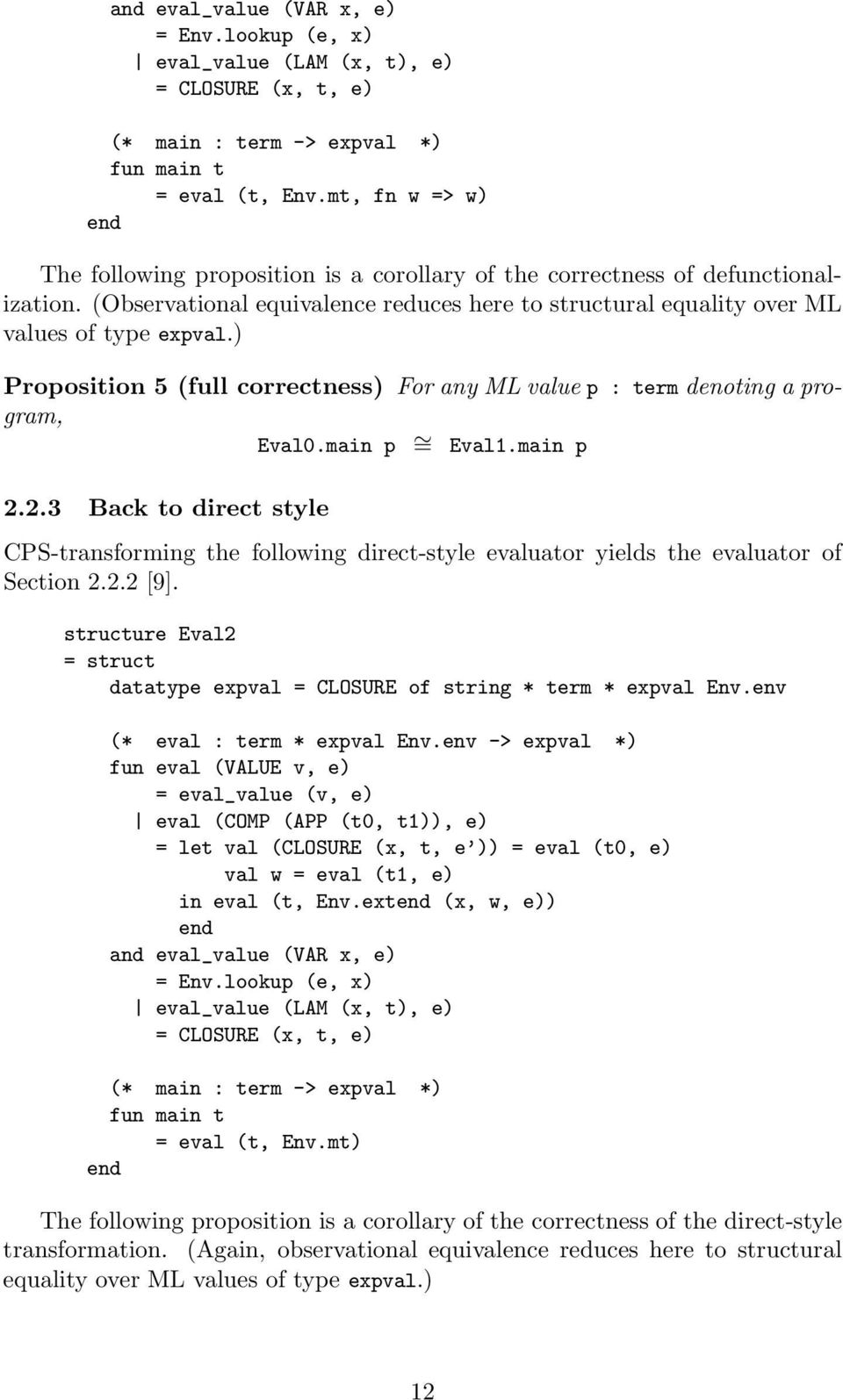 ) Proposition 5 (full correctness) For any ML value p : term denoting a program, Eval0.main p = Eval1.main p 2.