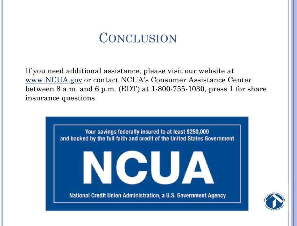 gov or contact NCUA's Consumer Assistance Center