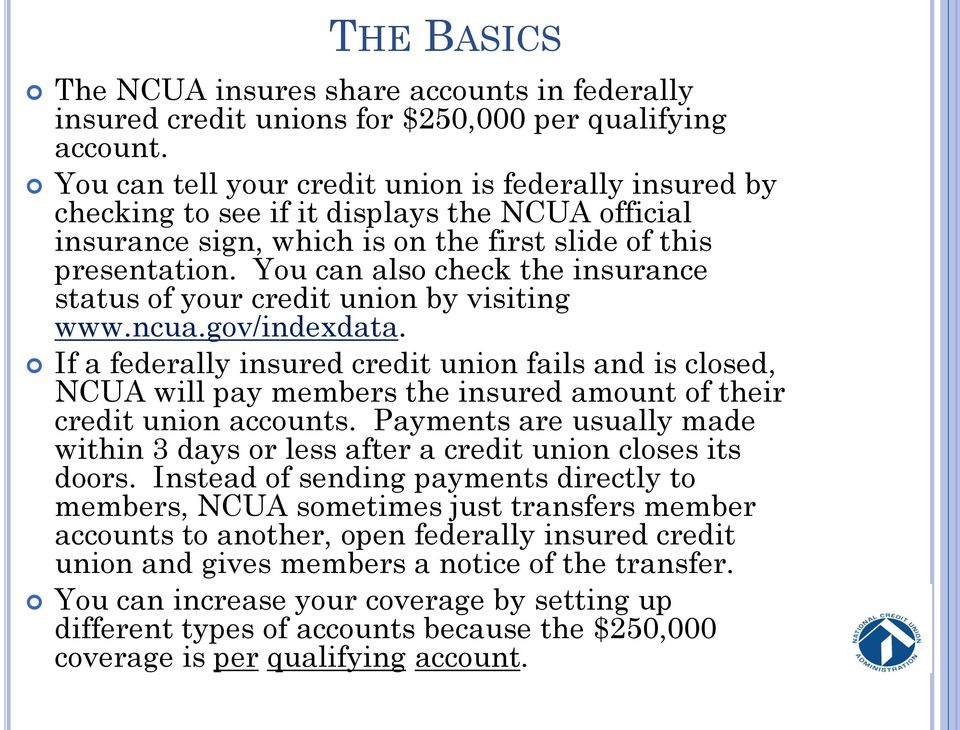 You can also check the insurance status of your credit union by visiting www.ncua.gov/indexdata.