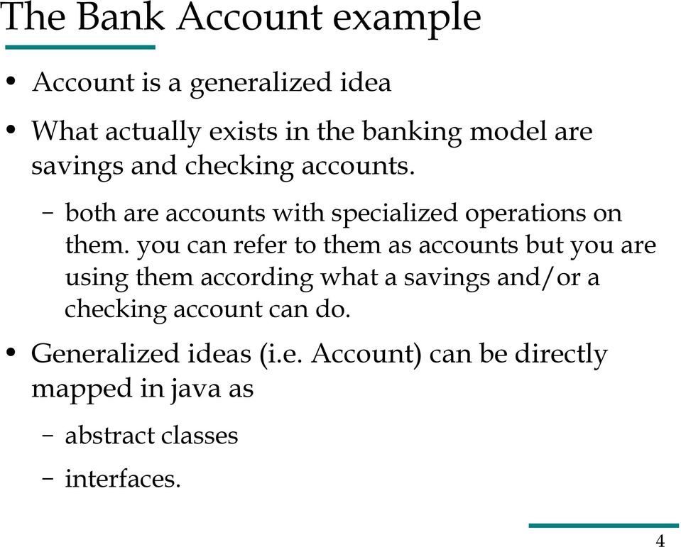 you can refer to them as accounts but you are using them according what a savings and/or a checking
