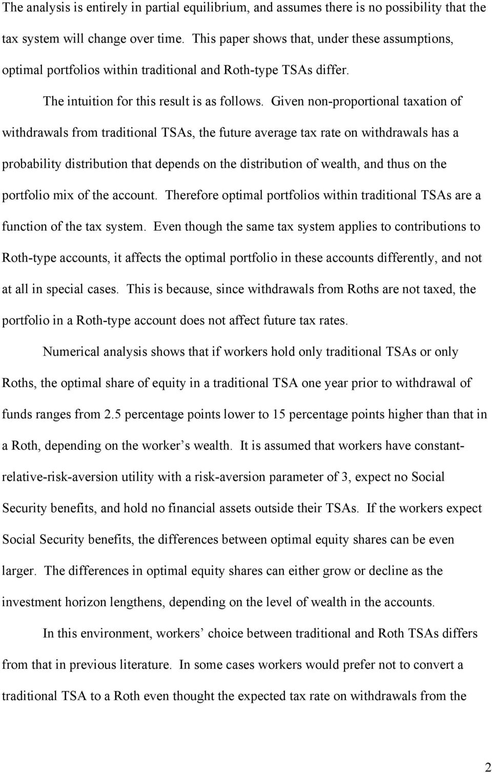 Given non-proportional taxation of withdrawals from traditional TSAs, the future average tax rate on withdrawals has a probability distribution that depends on the distribution of wealth, and thus on