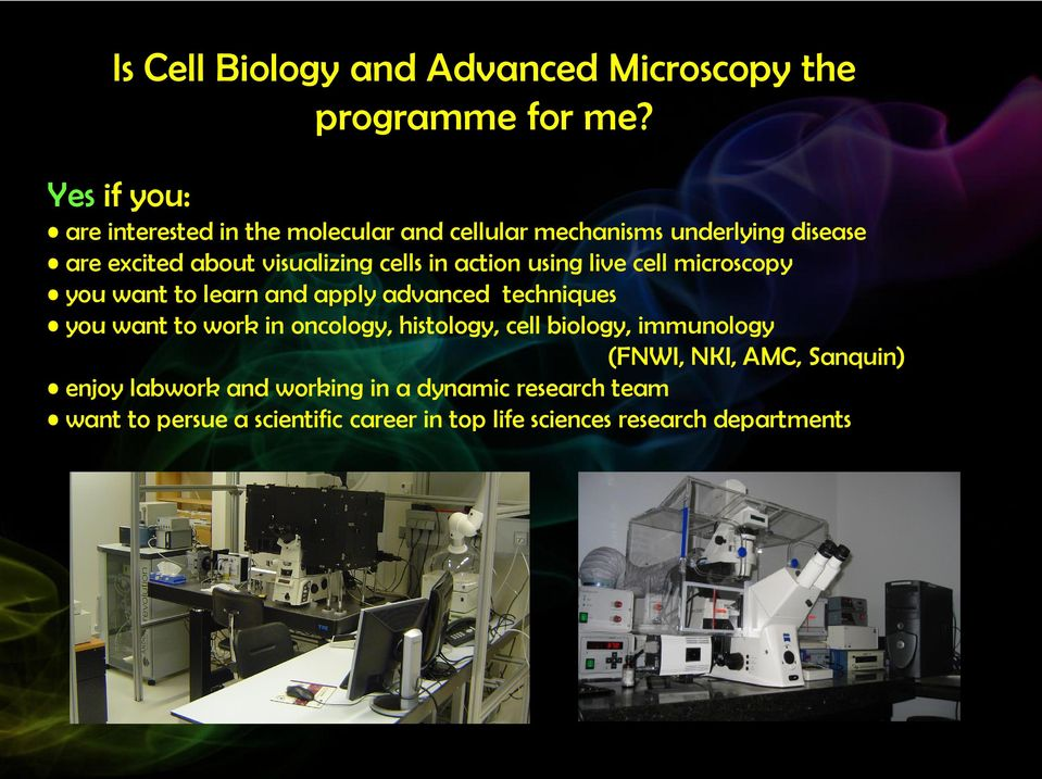 in action using live cell microscopy you want to learn and apply advanced techniques you want to work in oncology,